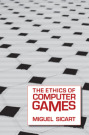 The ethics of computer games (C) MIT Press