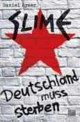 (C) Heyne Verlag / Slime - Deutschland muss sterben / Zum Vergrößern auf das Bild klicken