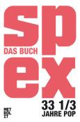 (C) Metrolit Verlag / Spex: Das Buch - 33 1/3 Jahre Pop / Zum Vergrößern auf das Bild klicken