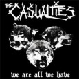 CASUALTIES, THE We Are All We Have (c) Sideonedummy/Cargo / Zum Vergrößern auf das Bild klicken