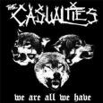 CASUALTIES, THE We Are All We Have (c) Sideonedummy/Cargo / Zum Vergrößern auf das Bild klicken
