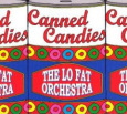 THE LO FAT ORCHESTRA canned candies (c) Milk & Chocolate/Broken Silence