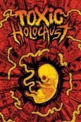 (C) Michael Hacker/Shawn Knight / TOXIC HOLOCAUST Dead Embryonic Cells Poster / Zum Vergrößern auf das Bild klicken