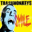 TRASHMONKEYS smile (c) XNO Records/Alive