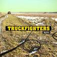 TRUCKFIGHTERS mania (c) Fuzzorama Records/Rough Trade / Zum Vergrößern auf das Bild klicken