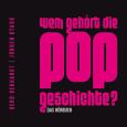 (C) Bosworth Musikverlag / Wem gehört die Popgeschichte? / Zum Vergrößern auf das Bild klicken